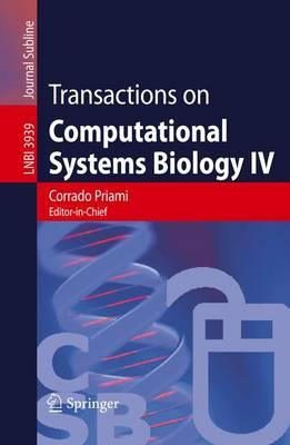 Transactions on Computational Systems Biology IV: v. 4