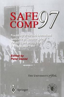 SAFECOMP '97: The 16th International Conference on Computer Safety, Reliability and Security, York, 8-10 September 1997