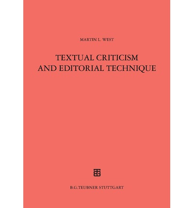 Textual Criticism and Editorial Technique: Applicable to Greek and Latin Texts