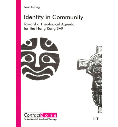 Identity in Community: Toward a Theological Agenda for the Hong Kong SAR