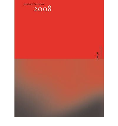 Yearbook : Faculty of Architecture, ETH Zurich 2008