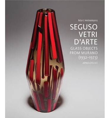 Glass Objects from Murano (1932 1973)