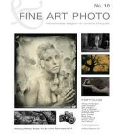 FINE ART PHOTO Nr. 10: Internationales Magazin für sinnliche Fotografie