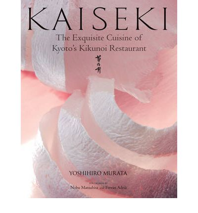 Kaiseki: The Exquisite Cuisine of Kyoto?s Kikunoi Restaurant