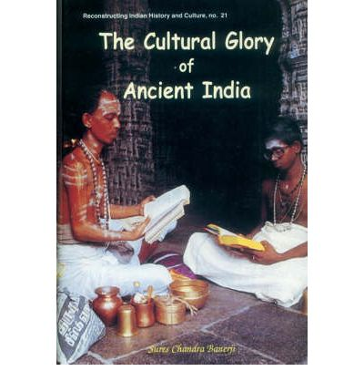 The Cultural Glory of Ancient India