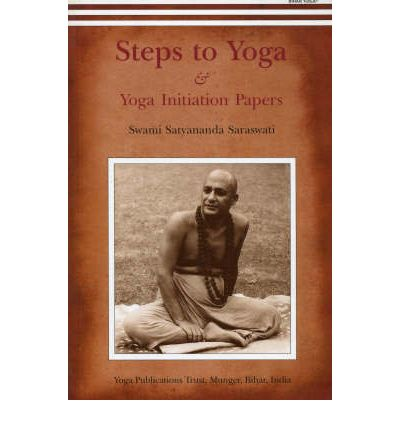 Steps to Yoga: And Yoga Initiation Papers