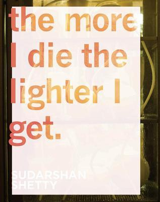 Sudarshan Shetty - the More I Die the Lighter I Get