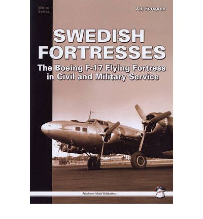 Swedish Fortresses: The Boeing F-17 Fortress in Civil and Military Service