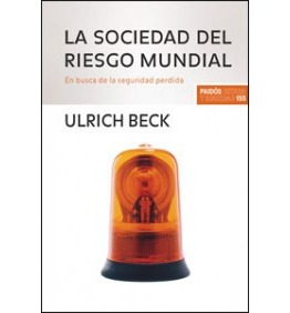 ulrich beck world risk society In the english-speaking world to beck ulrich beck's remarkable book risk society gives one cause to our risk-infested society carries is the.