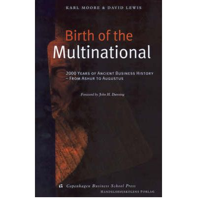 Birth of the Multinational: 2000 Years of Ancient Business History - from Ashur to Augustus