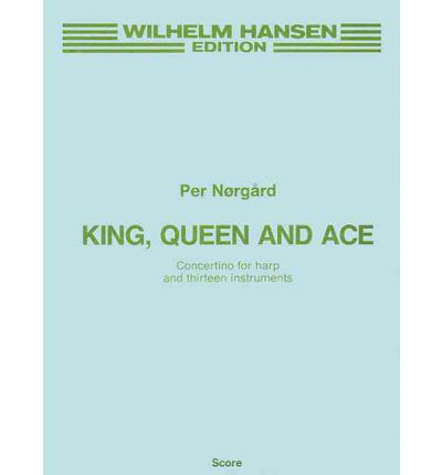 Per Norgard: King, Queen and Ace (Full Score)