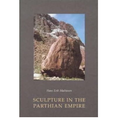 Sculpture in the Parthian Empire: A Study in Chronology