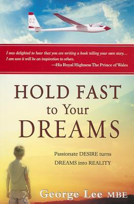 Hold Fast to Your Dreams: Passionate Desire Turns Dreams Into Reality