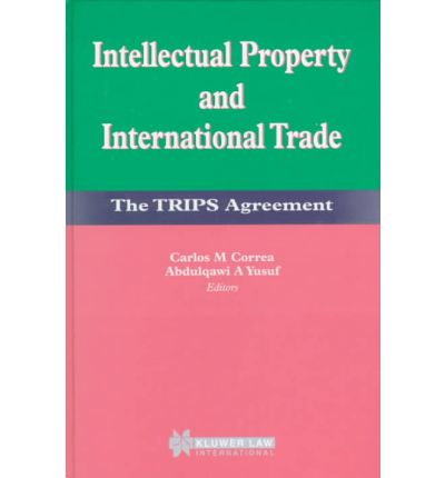 Intellectual Property and International Trade : TRIPS Agreement