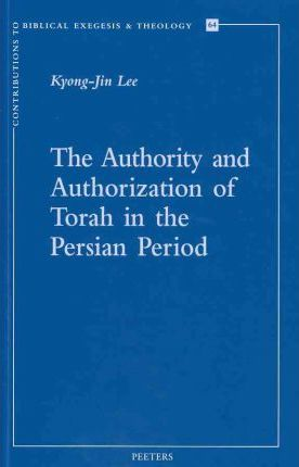 The Authority and Authorization of Torah in the Persian Period