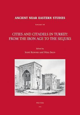 Cities and Citadels in Turkey: From the Iron Age to the Seljuks