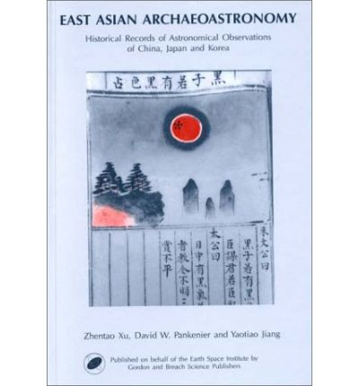 East Asian Archaeoastronomy: Astronomical Observations of China, Japan and Korea