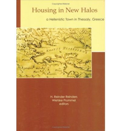 Housing in New Halos: A Hellenistic Town in Thessaly, Greece