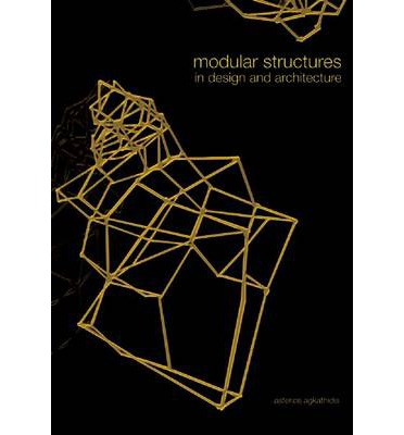 Modular Structures: In Design and Architecture