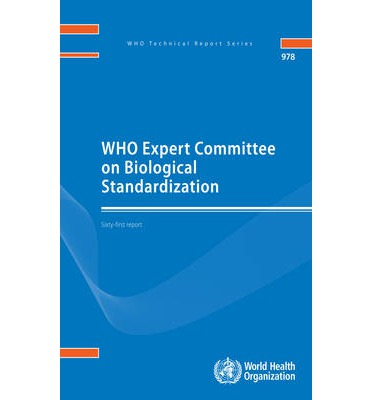 WHO Expert Committee on Biological Standardization: Sixty-First Report