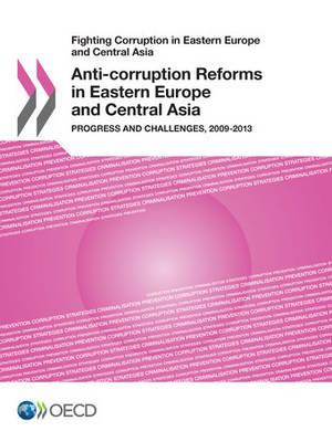 Anti-corruption Reforms in Eastern Europe and Central Asia: Progress and Challenges, 2009-2013