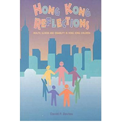 Hong Kong Reflections: Health, Illiness and Disability in Hong Kong Children