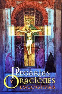 Plegarias y Oraciones Escogidas: Selected Pledges and Prayers