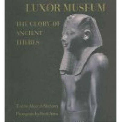Luxor Museum: The Glory of Ancient Thebes