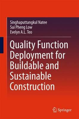 Quality Function Deployment for Buildable and Sustainable Construction 2016