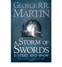 A Storm of Swords: Part 1 Steel and Snow: Steel and Snow Pt. 1: Book 3 of a Song of Ice and Fire