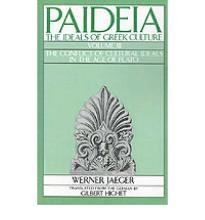 Paideia: The Conflict of Cultural Ideals in the Age of Plato v.3: Ideals of Greek Culture