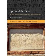 Spirits of the Dead: Roman Funerary Commemoration in Western Europe