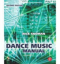 Dance Music Manual: Tools. Toys and Techniques