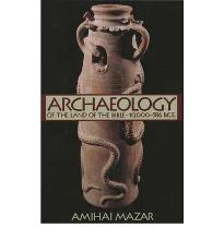 Archaeology of the Land of the Bible: 10,000-586 B.C.E. v. 1