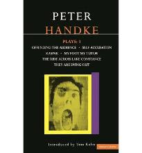 """Handke Plays: """"Offending the Audience"""", """"My Foot My Tutor"""", """"Self Accusation"""", """"Kaspar"""", """" Lake Constance"""", """"They are Dying Out"""" v. 1"""