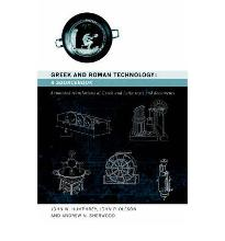 Greek and Roman Technology: a Sourcebook: Annotated Translations of Greek and Latin Texts and Documents