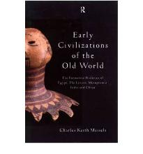 Early Civilizations of the Old World: The Formative Histories of Egypt, the Levant, Msopotamia, India and China