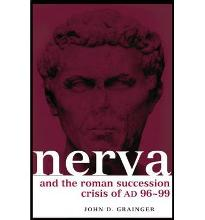 Nerva and the Roman Successtion Crisis of AD 96-99