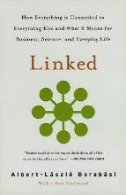 Linked: How Everything is Connected to Everything Else and What it Means for Business and Everyday Life