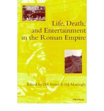 Life, Death and Entertainment in the Roman Empire