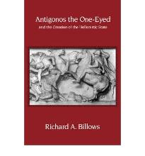 Antigonos the One-Eyed and the Creation of the Hellenistic State