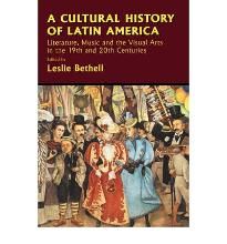 A Cultural History of Latin America: Literature, Music and the Visual Arts in the 19th and 20th Centuries