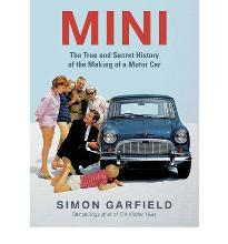Mini: The True and Secret History of the Making of a Motorcar