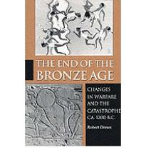 The End of the Bronze Age: Changes in Warfare and the Catastrophe Ca.1200 B.C.