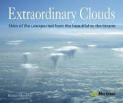 Extraordinary Clouds: Skies of the Unexpected from Bizarre to Beautiful