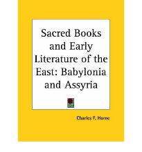Sacred Books and Early Literature of the East: v. 1: Babylonia