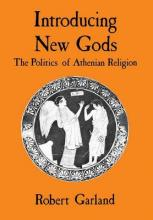 Introducing New Gods: The Politics of Athenian Religion