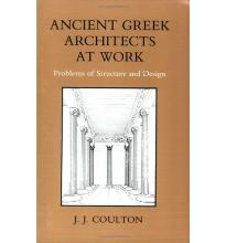 Ancient Greek Architects at Work: Problems of Structure and Design