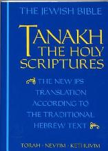 Tanakh: the Holy Scriptures: The New JPS Translation According to the Traditional Hebrew Text