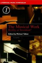 The Musical Work: Reality or Invention?